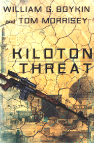 Kiloton Threat    -     By: William G. Boykin, Tom Morrisey
