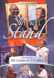 We Will Stand DVD   -     By: Bill Gaither, T.D. Jakes
