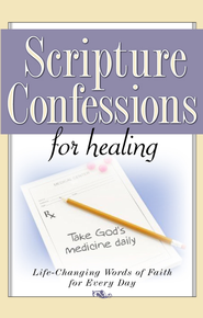 Scripture Confessions for Healing: Life-Changing Words of Faith For Every Day - eBook  -