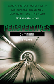 Perspectives on Tithing: 4 Views   -     By: David A. Croteau
