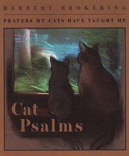 Cat Psalms: Prayers My Cats Have Taught Me   -     By: Herbert Brokering