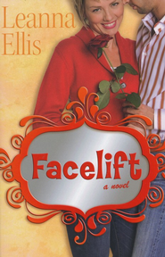 Facelift    -     By: Leanna Ellis