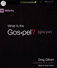 What is the Gospel? Unabridged Audiobook on CD  -     Narrated By: Lloyd James     By: Greg Gilbert