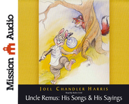 Uncle Remus: His Songs & His Sayings Unabridged Audiobook on CD  -     Narrated By: Robin Field     By: Joel Chandler Harris