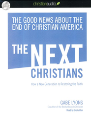 Next Christians: The Good News About the End of Christian America Unabridged Audiobook on CD  -     By: Gabe Lyons