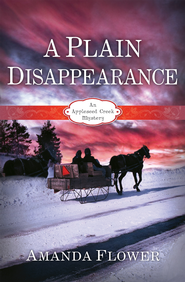 A Plain Disappearance: An Appleseed Creek Mystery - eBook  -     By: Amanda Flower