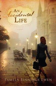 An Accidental Life: A Novel - eBook  -     By: Pamela Binnings Ewen