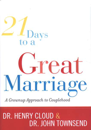 21 Days to a Great Marriage: A Grownup Approach to Couplehood - eBook  -     By: Dr. Henry Cloud, Dr. John Townsend