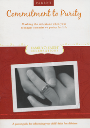 Commitment to Purity Parent Guide: Marking the Milestone When a Teenager Commits to Purity for Life  -