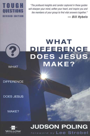 What Difference Does Jesus Make? Tough Questions, Revised Edition  -