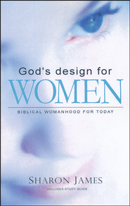 God's Design for Women  -              By: Sharon James