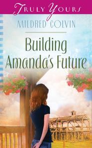 Building Amanda's Future - eBook  -     By: Mildred Colvin