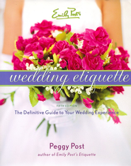 Emily Post's Wedding Etiquette, 5th Edition   -     By: Peggy Post