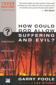 How Could God Allow Suffering and Evil? Tough Questions, Revised Edition  -     By: Garry Poole