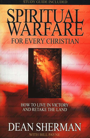 Spiritual Warfare: For Every Christian   -     By: Dean Sherman