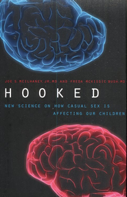 Hooked: New Science on How Casual Sex Is Affecting Our Children  -     By: Joe S. McIlhaney Jr. M.D., Freda McKissic Bush M.D.