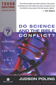 Do Science and the Bible Conflict? Tough Questions, Revised  -