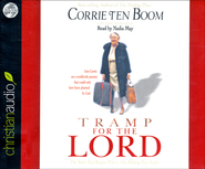 Tramp for the Lord Unabridged Audiobook on CD  -     Edited By: Jamie Buckingham     By: Corrie ten Boom