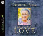 Amazing Love: True Stories of the Power of Forgiveness Unabridged Audiobook on CD  -     Narrated By: Nadia May     By: Corrie ten Boom