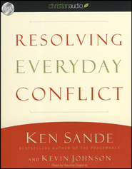 Resolving Everyday Conflict Unabridged Audiobook on CD  -     By: Ken Sande, Kevin Johnson