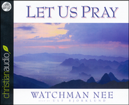 Let Us Pray Unabridged Audiobook on CD  -     By: Watchman Nee