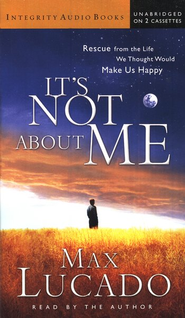 It's Not About Me - Audiobook on Cassette  -     By: Max Lucado