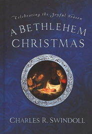 A Bethlehem Christmas: Celebrating the Joyful Season - eBook  -     By: Charles R. Swindoll