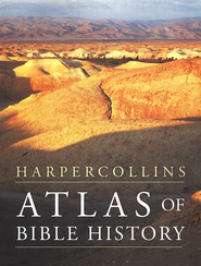 HarperCollins Atlas of Bible History  -              By: James B. Pritchard