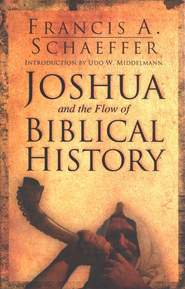 Joshua and the Flow of Biblical History  -     By: Francis A. Schaeffer