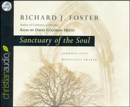 Sanctuary of the Soul: Journey into Meditative Prayer Unabridged Audiobook on CD  -              By: Richard J. Foster