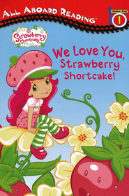 Strawberry Shortcake: I Love You  -     By: Siera Harimann