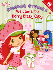 Strawberry Shortcake: Welcome to the Berry Bitty City  -     By: Katie Carella