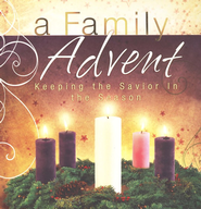 A Family Advent: Keeping the Savior in the Season - eBook  -