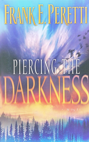 Piercing the Darkness  -     By: Frank Peretti