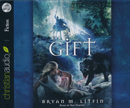 The Gift Unabridged Audiobook CD  -              By: Bryan M. Litfin