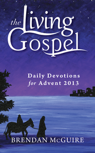 Daily Devotions for Advent 2013 - eBook  -     By: Brendan McGuire