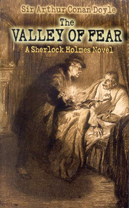 The Valley of Fear: A Sherlock Holmes Novel  -     By: Sir Arthur Conan Doyle