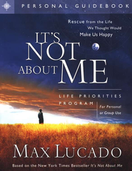 It's Not About Me: Personal Guidebook   -     By: Max Lucado