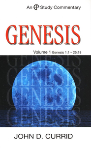 Genesis, Volume 1 (1:1-25:18): An EP Study Commentary   -     By: John D. Currid