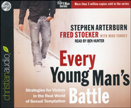 Every Young Man's Battle: Strategies for Victory in the Real World of Sexual Temptation Unabridged Audiobook on CD  -              By: Stephen Arterburn, Fred Stoeker