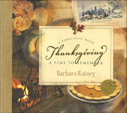 Thanksgiving, A Time to Remember: Hardcover with CD  -              By: Barbara Rainey