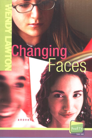 Real TV, Take One: Changing Faces   -              By: Wendy Lawton