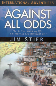 Against All Odds   -     By: Jim Stier
