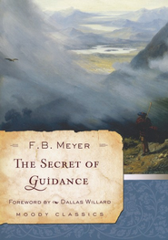 The Secret of Guidance   -              By: F.B. Meyer