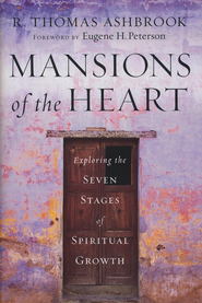 Mansions of the Heart: Exploring the Seven Stages of Spiritual Growth  -     By: R. Thomas Ashbrook