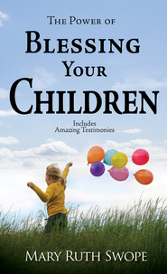 Power of Blessing Your Children, The - eBook  -     By: Mary Ruth Swope