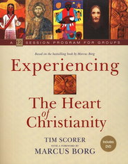 Experiencing the Heart of Christianity: A 12 Session Program for Groups with DVD  -     By: Tim Scorer