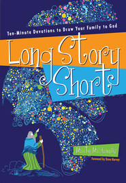 Long Story Short: Ten-Minute Devotions to Draw Your Family to God - eBook  -     By: Marty Machowski