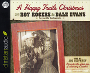 A Happy Trails Christmas--Unabridged Audiobook on CD   -              By: Roy Rogers, Dale Evans