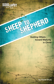 Sheep to Shepherd: SoulShift Bible Study: devotional studies to fit your life - eBook  -     By: David Drury